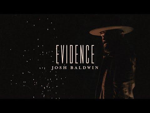 Evidence - Josh Baldwin  Evidence