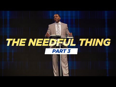 Sunday Service - The Needful Thing Pt 3