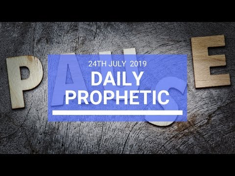 Daily Prophetic 24 July 2019 Word 2