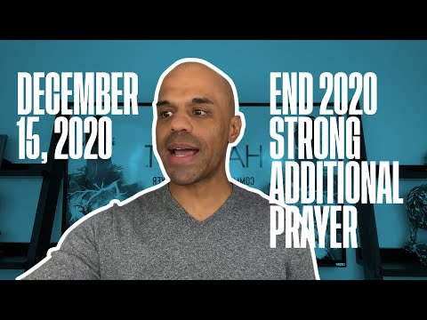 End 2020 Strong Additional Prayer - December 15, 2020 - Bishop Kevin Foreman
