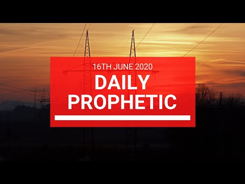 Daily Prophetic 16 June 2020 2 of 7
