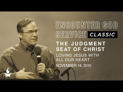 The Judgment Seat of Christ: Loving Jesus with All Our Heart  EGS Classic  Mike Bickle
