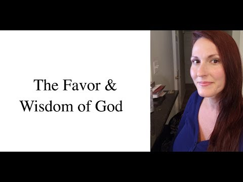 What Brings the Favor & Wisdom of God into Our Lives? A Study of Nehemiah