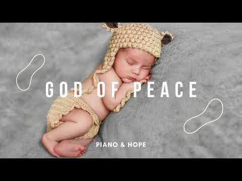 GOD OF PEACE // PIANO & HOPE // Instrumental Worship Soaking in His Presence