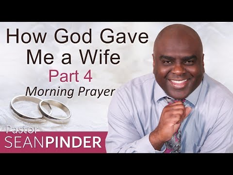 PSALM 138 - HOW GOD GAVE ME A WIFE - MORNING PRAYER - PART 4 (video)