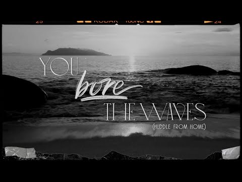 CityWorship: You Bore The Waves (Huddle From Home)