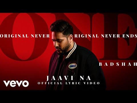 Badshah - Jaavi Na   ONE Album   Official Lyric Video - UC3MLnJtqc_phABBriLRhtgQ