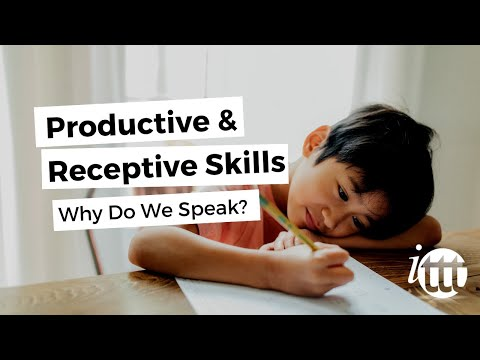 Productive and Receptive Skills in the ESL Classroom - Why do we speak?