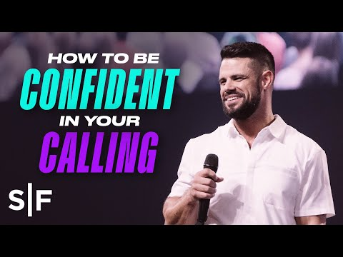 How To Be Confident In Your Calling  Steven Furtick