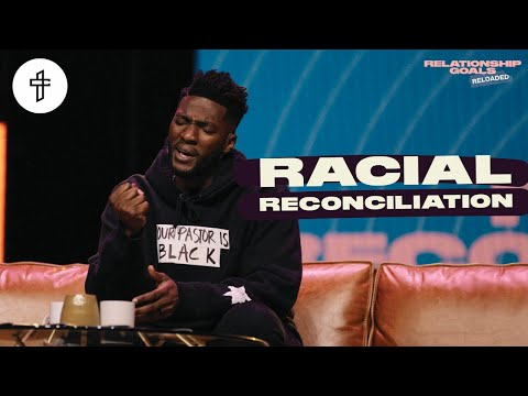 Racial Reconciliation // Relationship Goals Reloaded (Part 6) (Michael Todd)