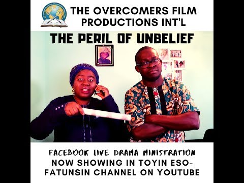 Live Drama- The Peril of Unbelief