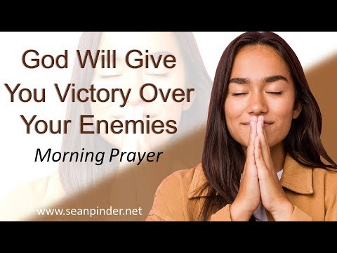 PSALM 18 - GOD WILL GIVE YOU VICTORY OVER YOUR ENEMIES - MORNING PRAYER (video)