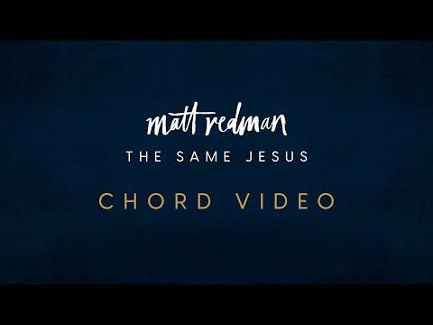 The Same Jesus (Official Chord Video) - Matt Redman