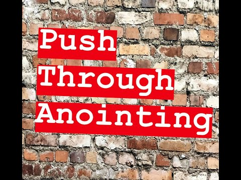 Push Through Anointing