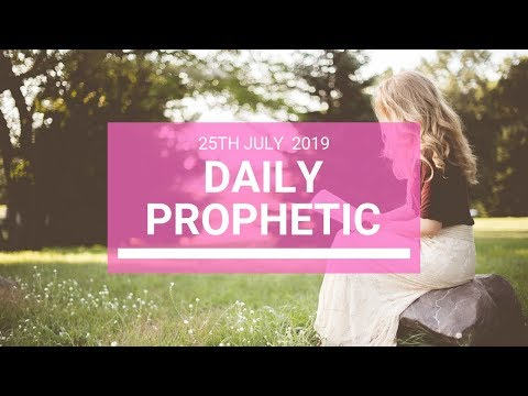 Daily Prophetic 25 July 2019 Word 5