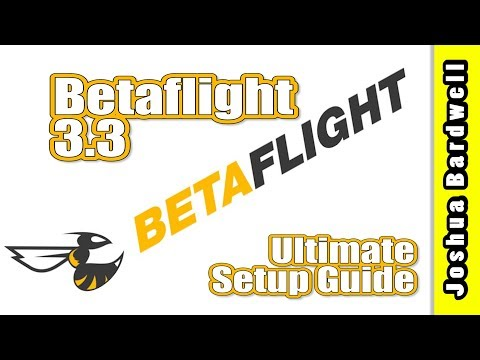 Betaflight 3.3 Ultimate Setup Guide - UCX3eufnI7A2I7IkKHZn8KSQ
