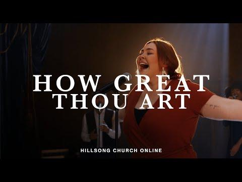 How Great Thou Art  Hillsong Church Online