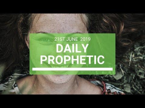 Daily Prophetic 21 June 2019 Word 4