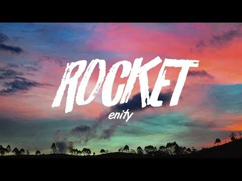 Enity - Rocket - UCuMZUmEIz6V26xIFiyDRgJg