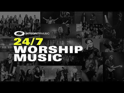 24/7 Worship Music  Integrity Music