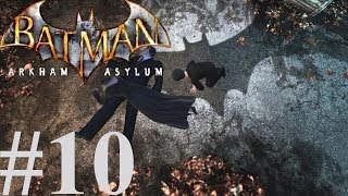 Batman: Arkham Asylum - Batman Man's Greatest Fear: Part 10