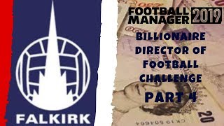 FM19 - Falkirk FC - Billionaire Director of Football Challenge - Part 4 - Football Manager 2019