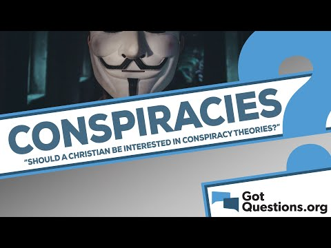 Should a Christian be interested in conspiracy theories?