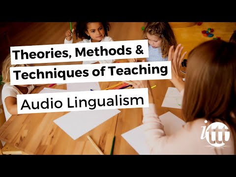 Theories Methods and Techniques of Teaching - Audio Lingualism