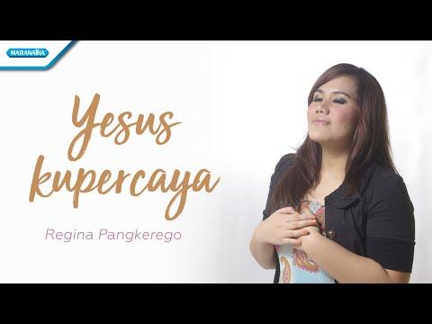 Yesus Kupercaya - Regina Pangkerego (with lyric)
