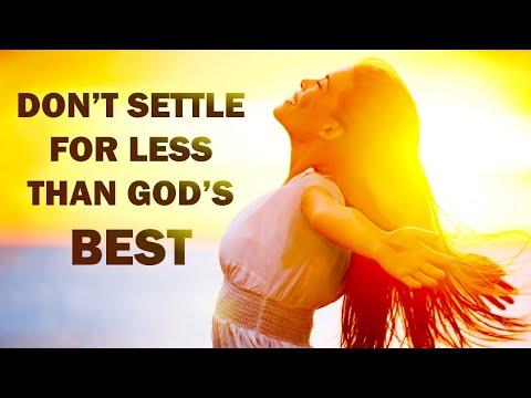 DON'T SETTLE FOR LESS THAN GOD'S BEST - NUMBERS 13 - MORNING PRAYER