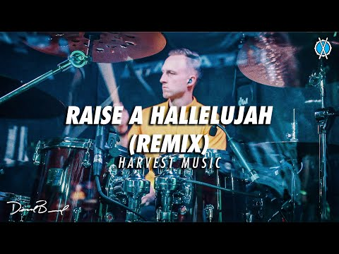 Raise a Hallelujah (REMIX) Drum Cover // Harvest Music // Daniel Bernard