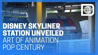 Disney Skyliner Station Unveiled at Art of Animation/Pop Century Resorts