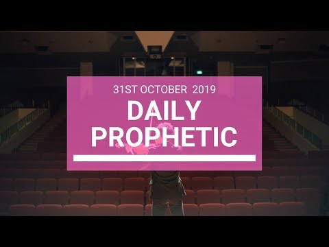 Daily Prophetic 31 October 2019 Word 6