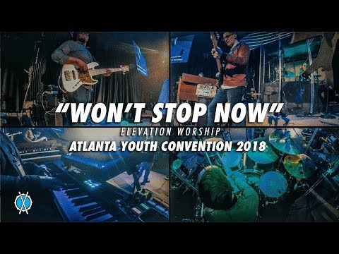 Won't Stop Now // Elevation Worship // Atlanta Youth Convention
