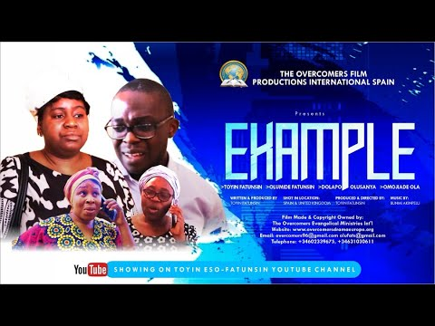 EXAMPLE MOVIE  THE OVERCOMERS FILM PRODUCTIONS INT'L  TOYIN ESO-FATUNSIN