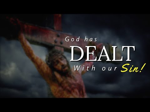 God Has Dealt With Our Sins   Message Only