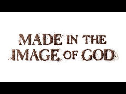 Made in the Image of God