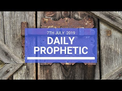 Daily Prophetic 7 July 2019 Word 2