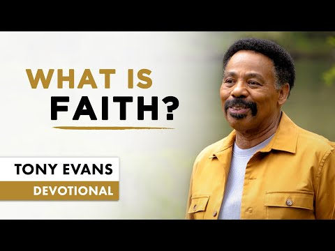 Faith Is Acting Like God is Telling the Truth - Tony Evans Devotional