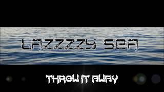 Throw it away - lazzzzysea , Electronica