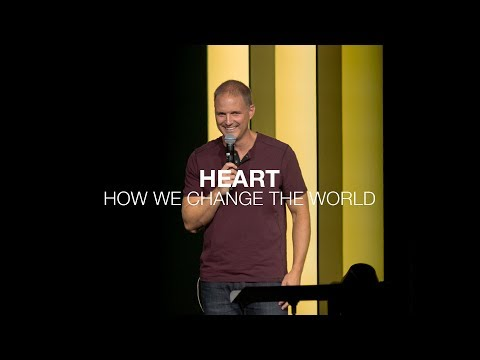 How We Change the World  Heart  Luke 5:17-26