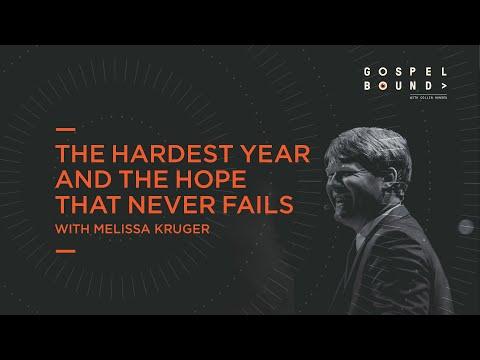 Melissa Kruger  The Hardest Year and the Hope That Never Fails  Gospelbound Bonus Episode