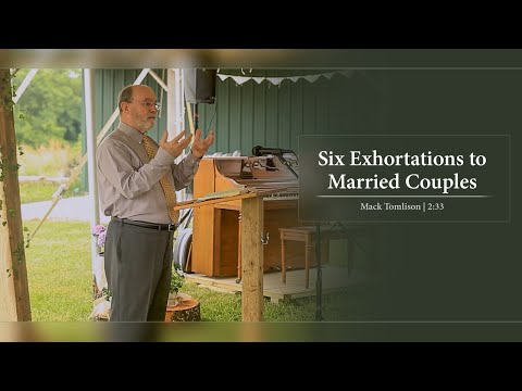 Six Exhortations to Married Couples - Mack Tomlinson