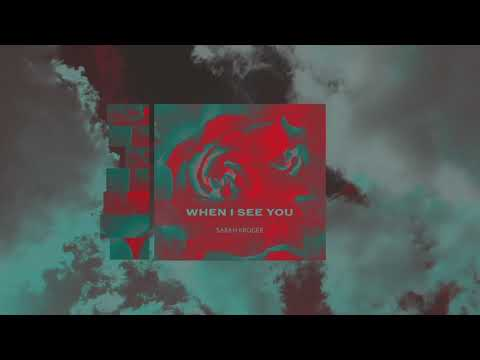 Sarah Kroger - When I See You (Official Audio)