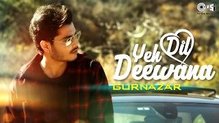 Yeh Dil Deewana - gurnazar , Others