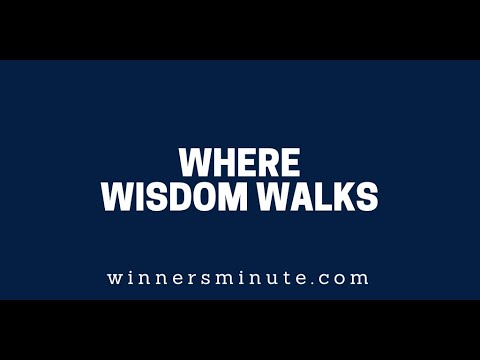 Where Wisdom Walks // The Winner's Minute With Mac Hammond