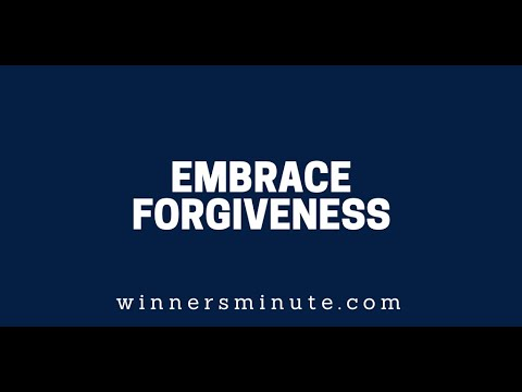 Embrace Forgiveness  The Winner's Minute With Mac Hammond