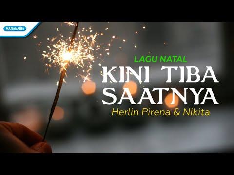 Kini Tiba Saatnya - Lagu Natal - Herlin Pirena & Nikita (with lyric)