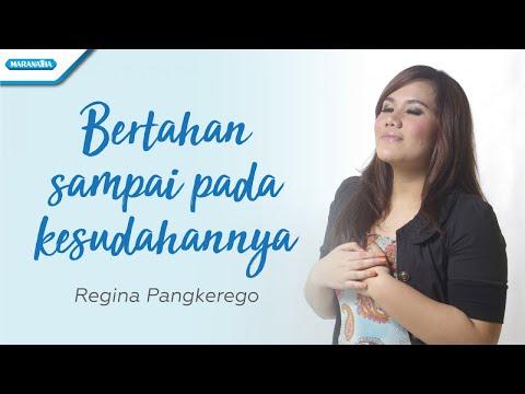 Regina Pangkerego - Bertahan Sampai Pada Kesudahannya