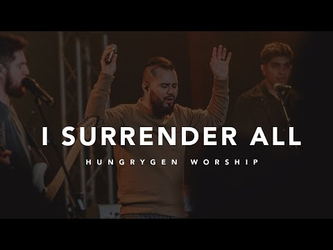 I Surrender All (Hymn)  HungryGen Worship